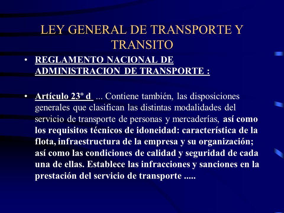 LEY GENERAL DE TRANSPORTE Y TRANSITO REGLAMENTO NACIONAL DE ADMINISTRACION DE TRANSPORTE : Artículo 23º d...