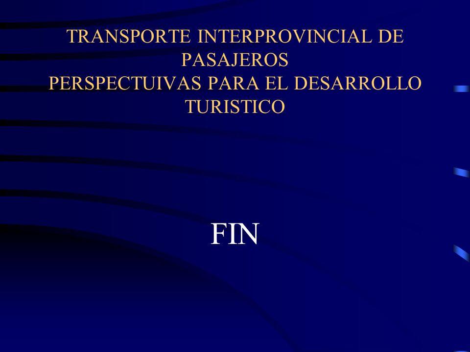 TRANSPORTE INTERPROVINCIAL DE PASAJEROS PERSPECTUIVAS PARA EL DESARROLLO TURISTICO FIN