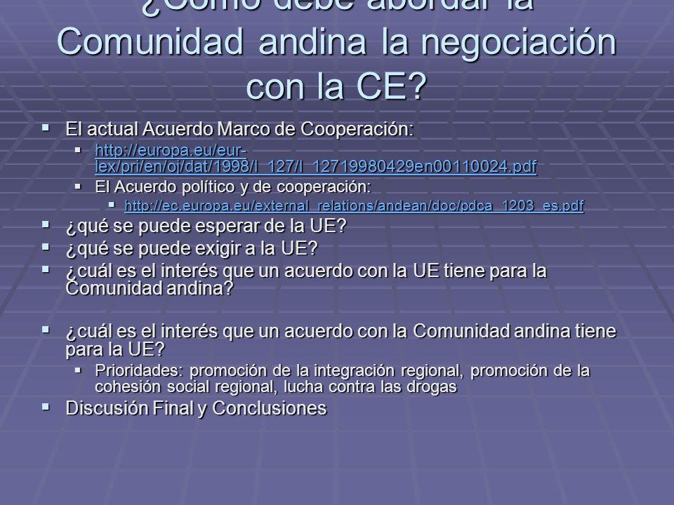 ¿Cómo debe abordar la Comunidad andina la negociación con la CE? El actual Acuerdo Marco de Cooperación: El actual Acuerdo Marco de Cooperación: http: