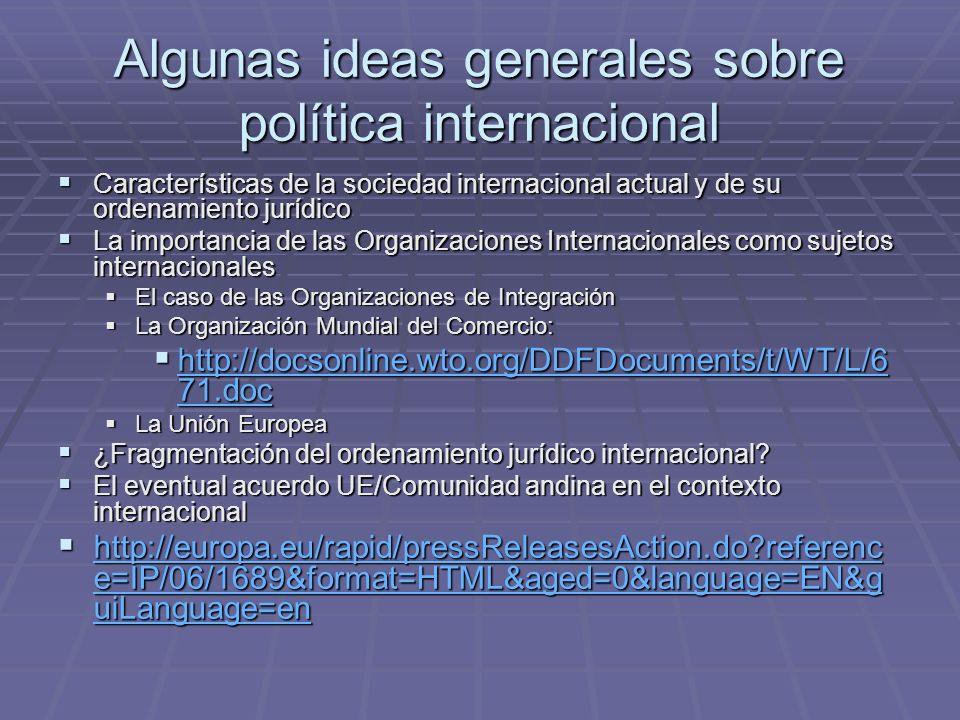 Algunas ideas generales sobre política internacional Características de la sociedad internacional actual y de su ordenamiento jurídico Características