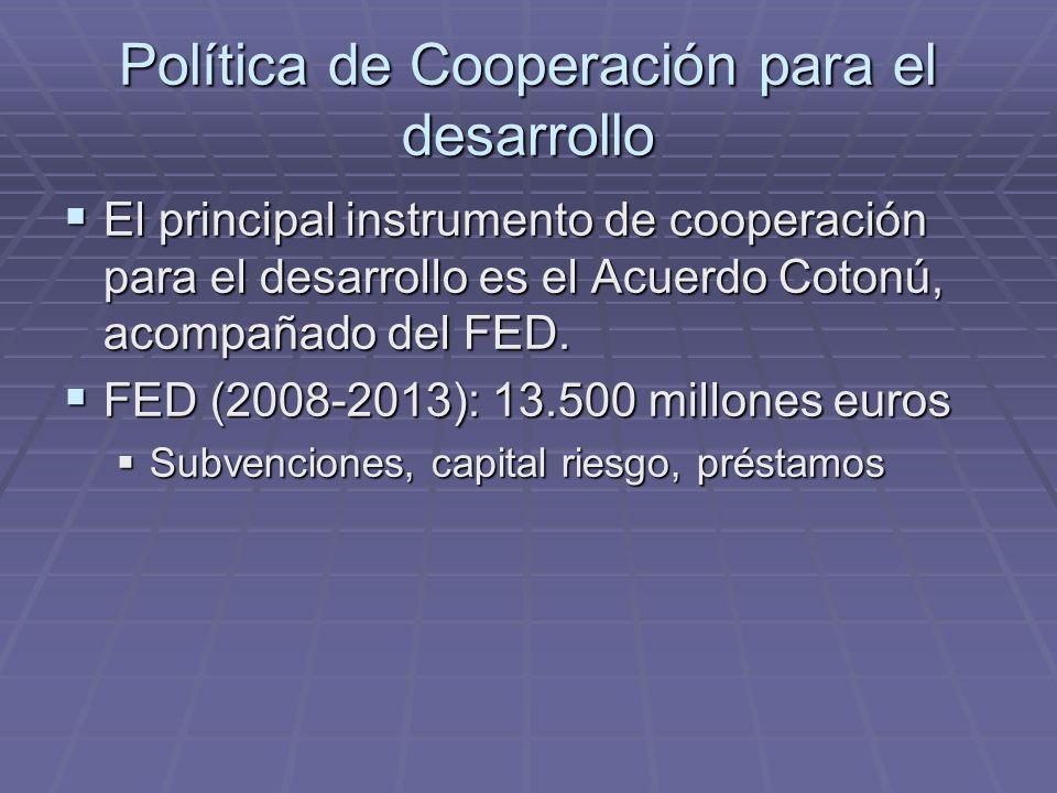 Política de Cooperación para el desarrollo El principal instrumento de cooperación para el desarrollo es el Acuerdo Cotonú, acompañado del FED. El pri