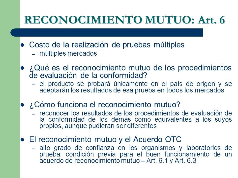 RECONOCIMIENTO MUTUO: Art. 6 Costo de la realización de pruebas múltiples – múltiples mercados ¿Qué es el reconocimiento mutuo de los procedimientos d