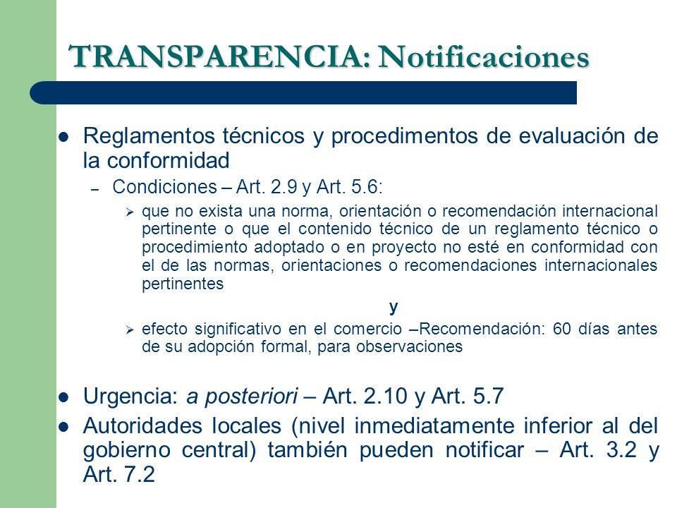 TRANSPARENCIA: Notificaciones Reglamentos técnicos y procedimentos de evaluación de la conformidad – Condiciones – Art. 2.9 y Art. 5.6: que no exista