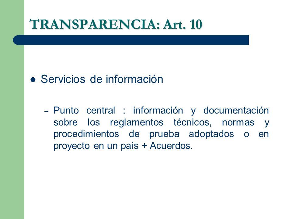 TRANSPARENCIA: Art. 10 Servicios de información – Punto central : información y documentación sobre los reglamentos técnicos, normas y procedimientos