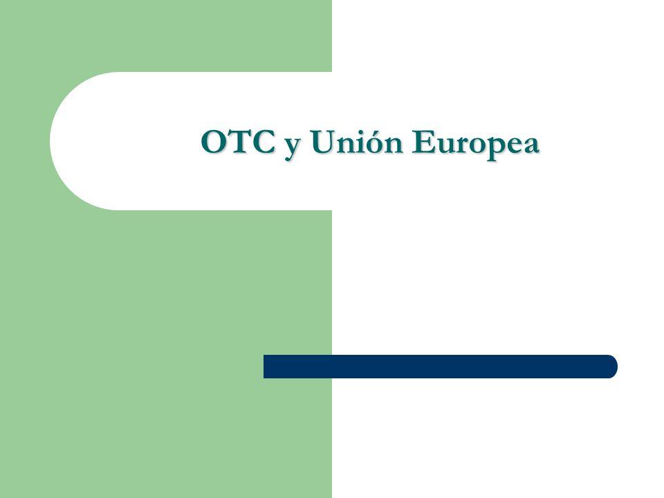 OTC y Unión Europea