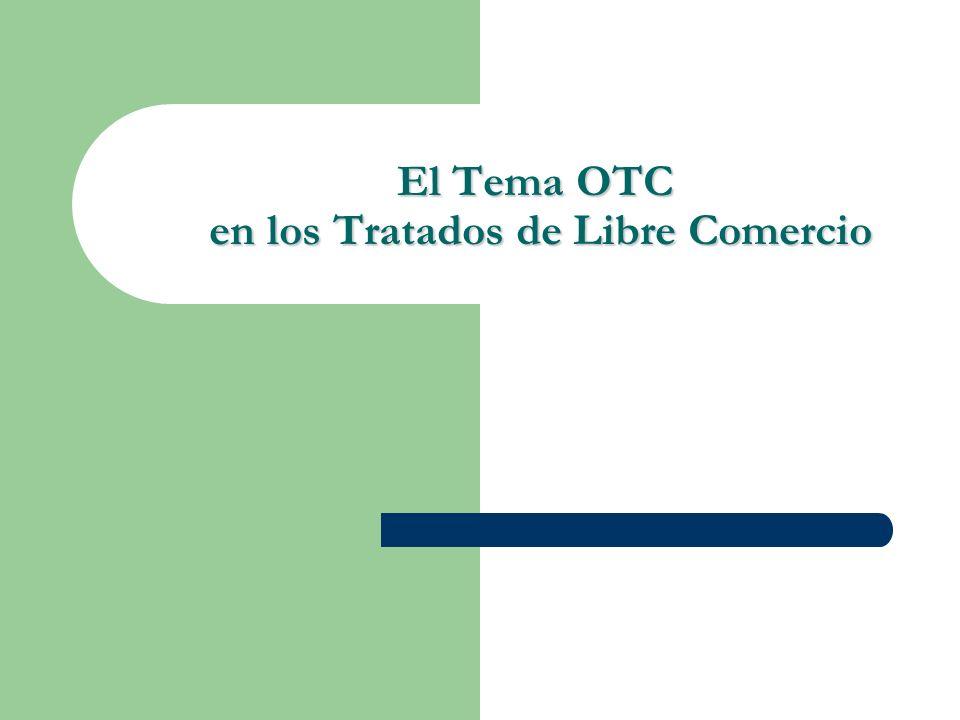 El Tema OTC en los Tratados de Libre Comercio