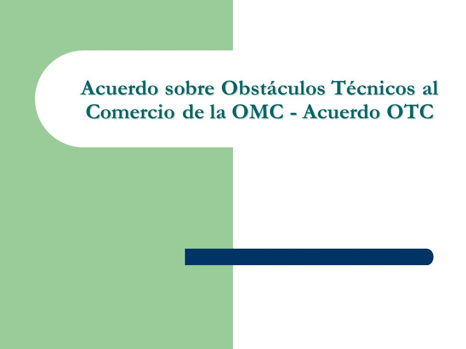 PROCESO NEGOCIADOR OMC plus dialogo regulatorio; plazos y procedimientos, mecanismos de consulta y solución de problemas de acceso, etc.
