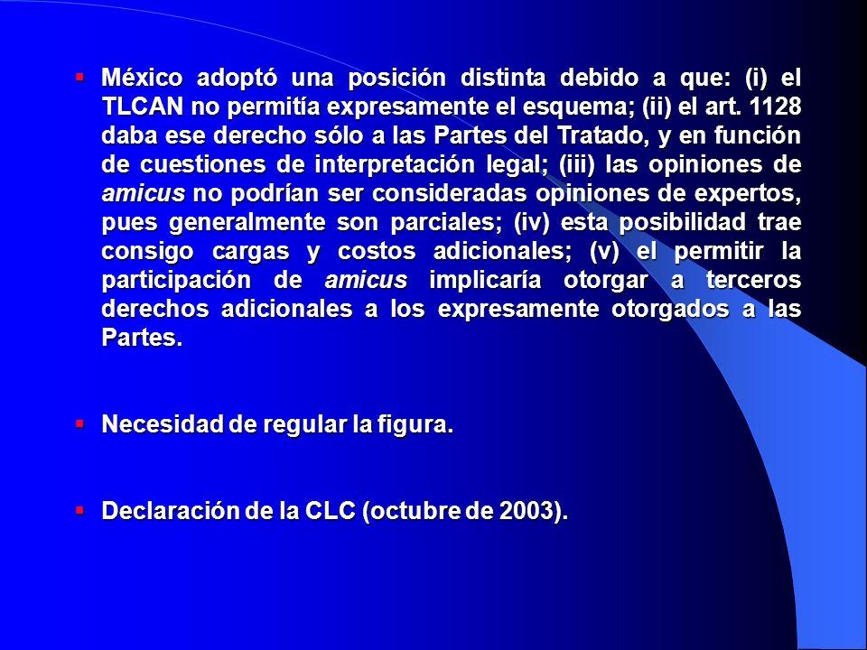 México adoptó una posición distinta debido a que: (i) el TLCAN no permitía expresamente el esquema; (ii) el art.