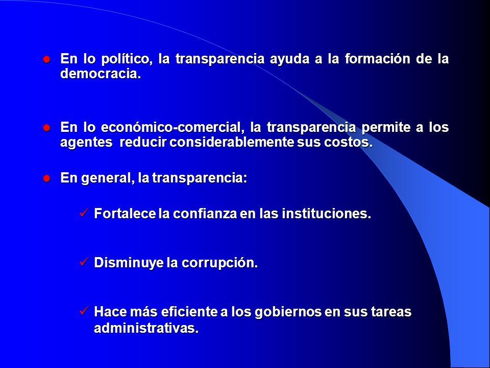 En lo político, la transparencia ayuda a la formación de la democracia.