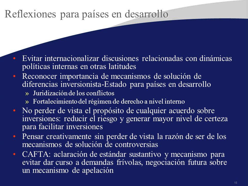 16 Reflexiones para países en desarrollo Evitar internacionalizar discusiones relacionadas con dinámicas políticas internas en otras latitudes Reconoc