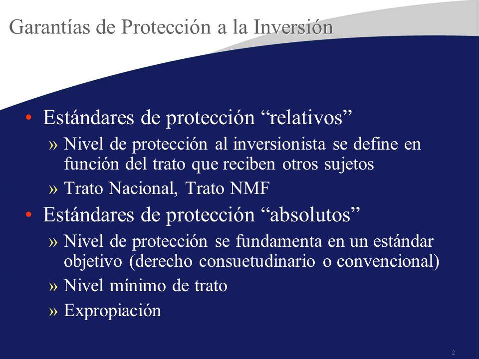 2 Garantías de Protección a la Inversión Estándares de protección relativos »Nivel de protección al inversionista se define en función del trato que r