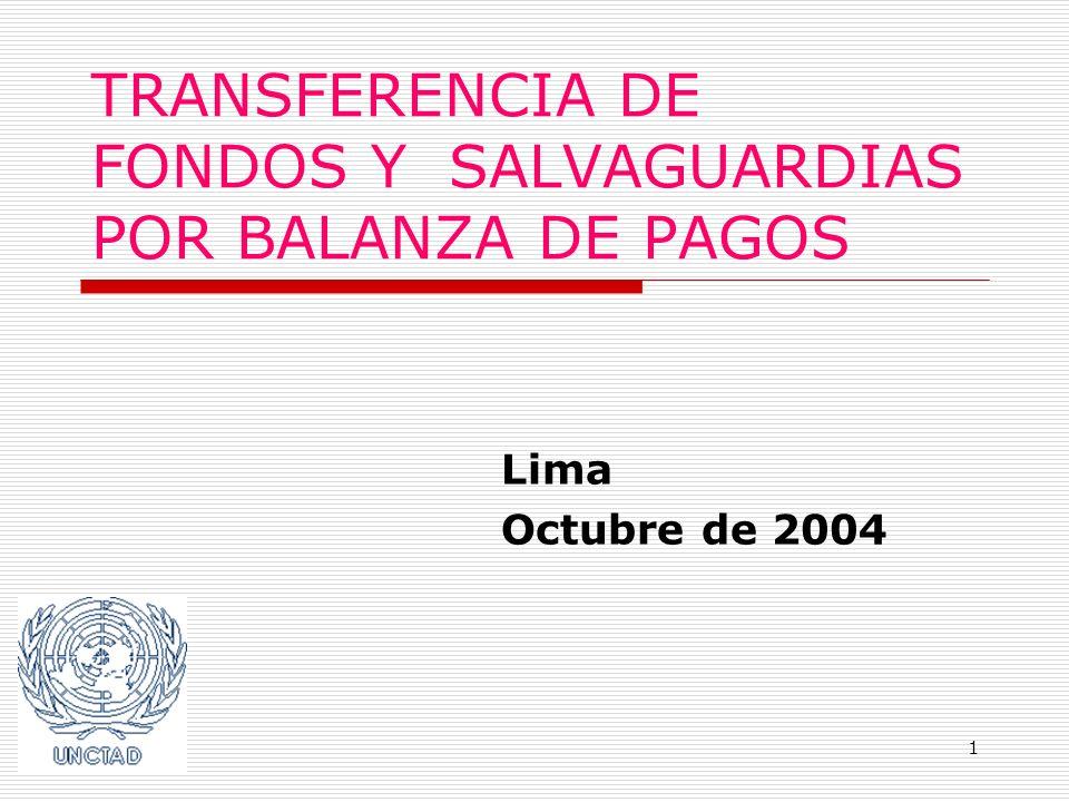 1 TRANSFERENCIA DE FONDOS Y SALVAGUARDIAS POR BALANZA DE PAGOS Lima Octubre de 2004