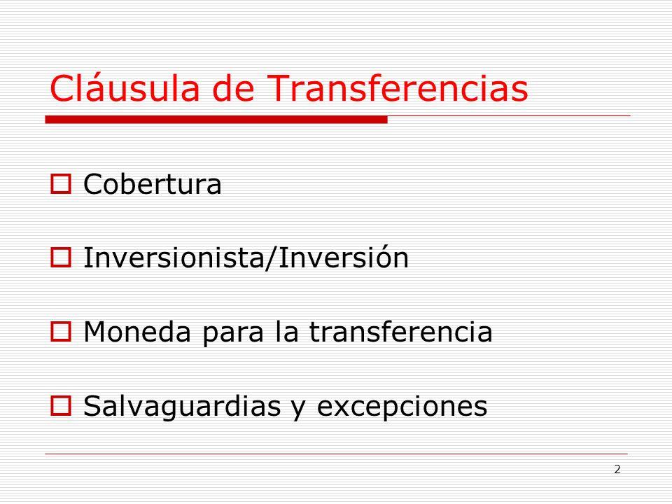 2 Cláusula de Transferencias Cobertura Inversionista/Inversión Moneda para la transferencia Salvaguardias y excepciones