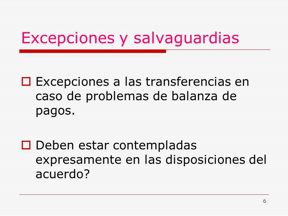 6 Excepciones y salvaguardias Excepciones a las transferencias en caso de problemas de balanza de pagos.
