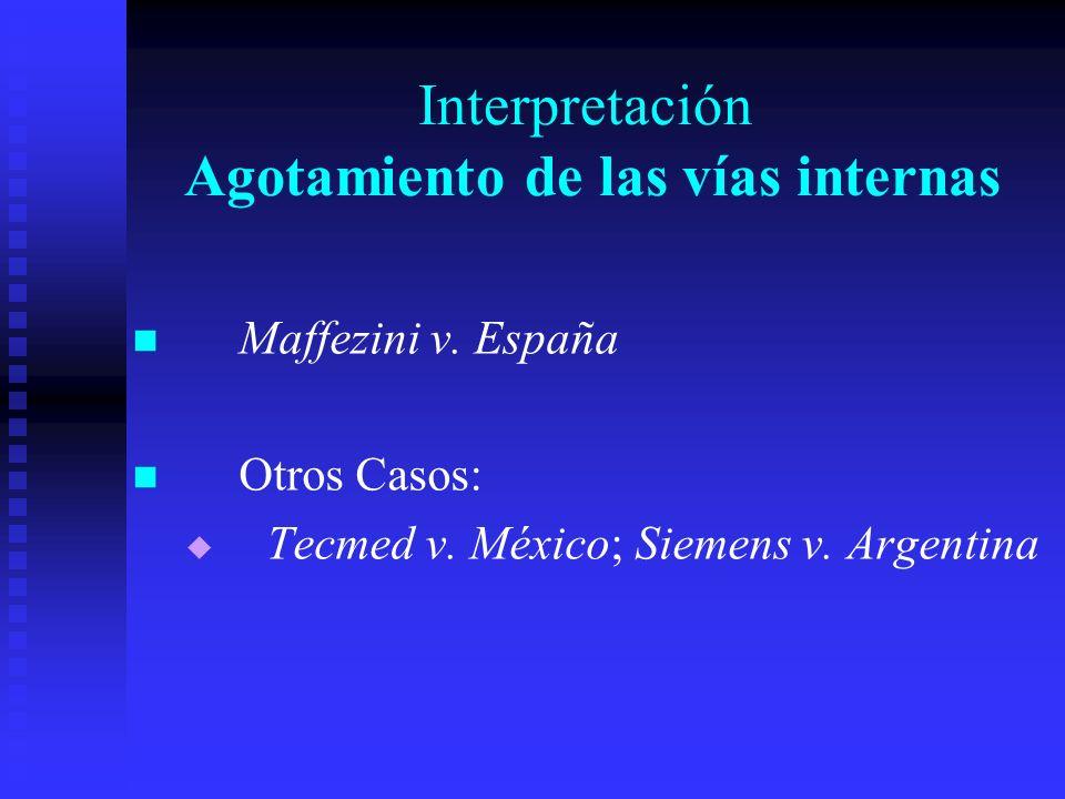 Interpretación Agotamiento de las vías internas Maffezini v.