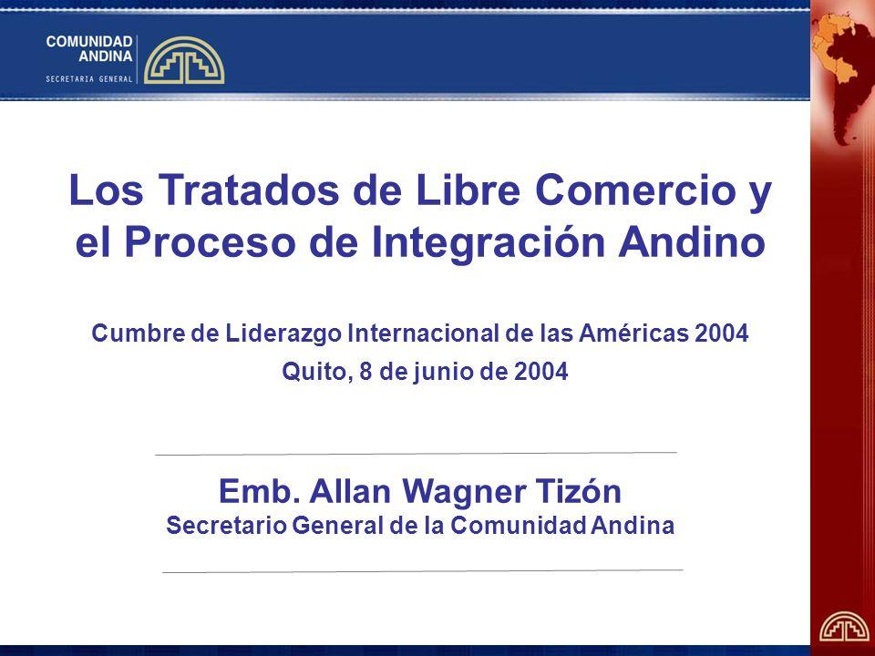 Los Tratados de Libre Comercio y el Proceso de Integración Andino Cumbre de Liderazgo Internacional de las Américas 2004 Quito, 8 de junio de 2004 Emb.