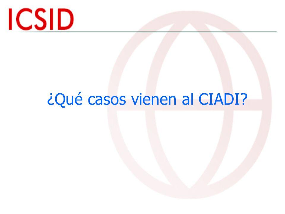 ¿Qué casos vienen al CIADI?