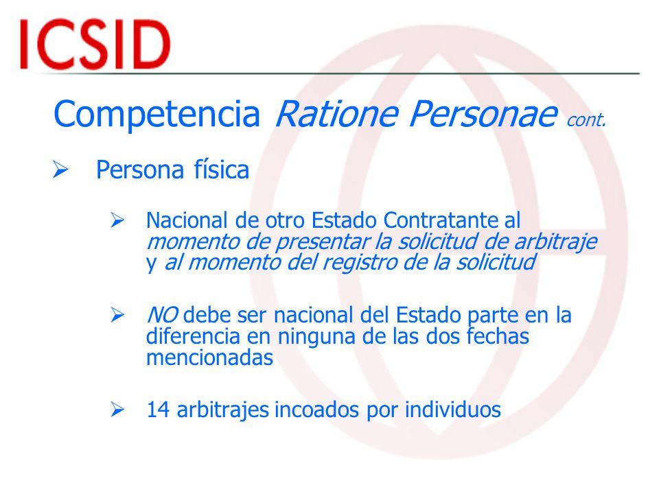 Competencia Ratione Personae cont. Persona física Nacional de otro Estado Contratante al momento de presentar la solicitud de arbitraje y al momento d