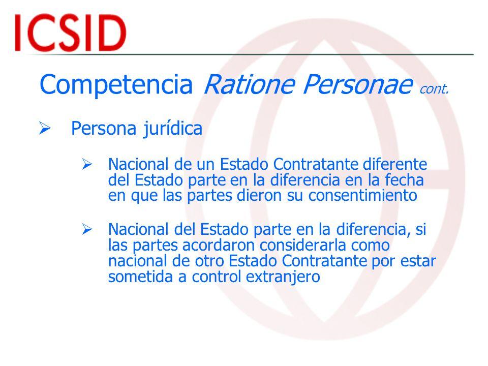 Competencia Ratione Personae cont. Persona jurídica Nacional de un Estado Contratante diferente del Estado parte en la diferencia en la fecha en que l