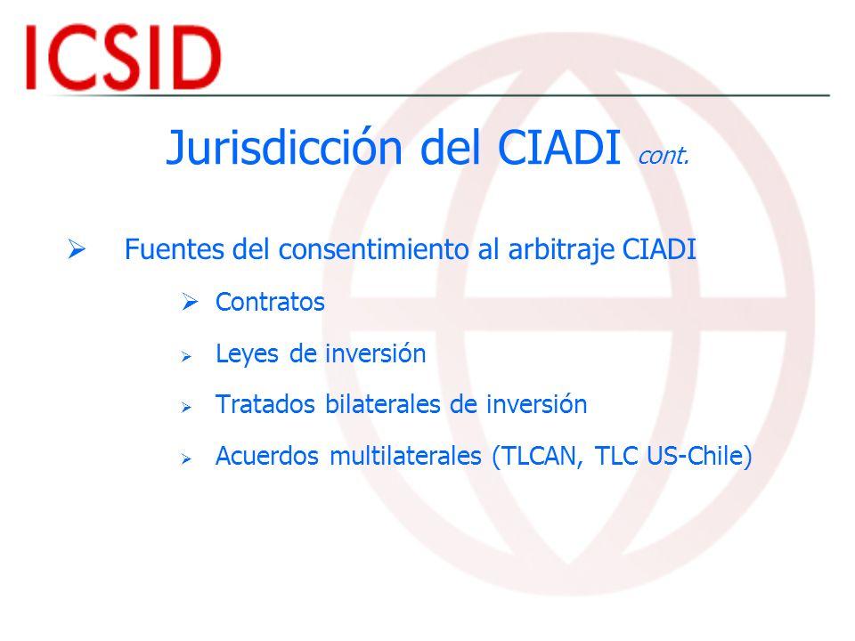 Jurisdicción del CIADI cont. Fuentes del consentimiento al arbitraje CIADI Contratos Leyes de inversión Tratados bilaterales de inversión Acuerdos mul