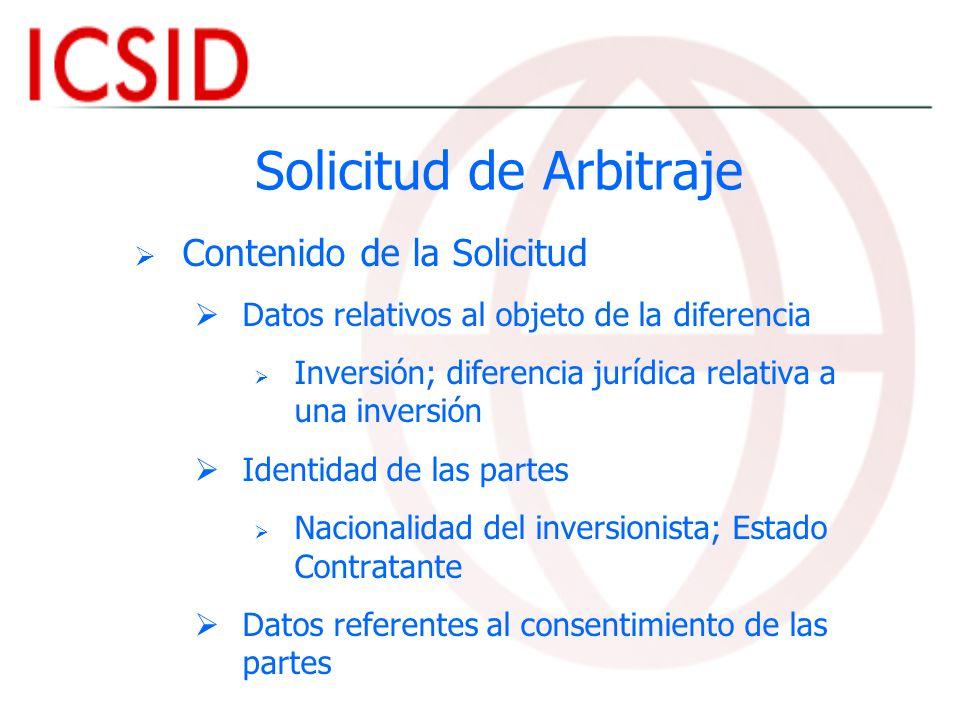 Solicitud de Arbitraje Contenido de la Solicitud Datos relativos al objeto de la diferencia Inversión; diferencia jurídica relativa a una inversión Id