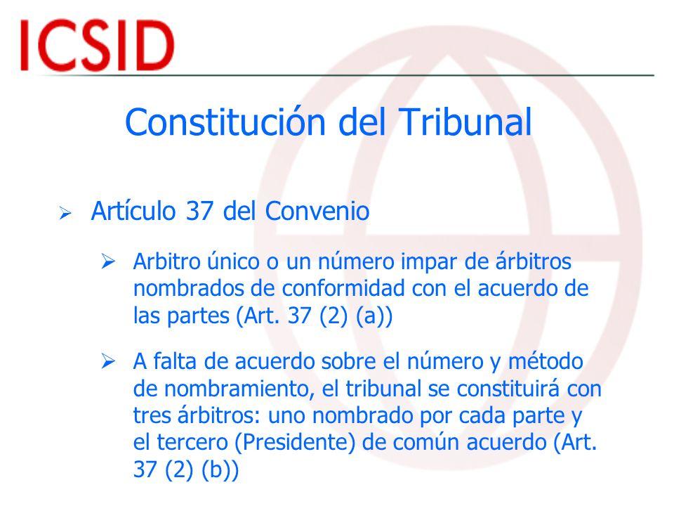 Constitución del Tribunal Artículo 37 del Convenio Arbitro único o un número impar de árbitros nombrados de conformidad con el acuerdo de las partes (