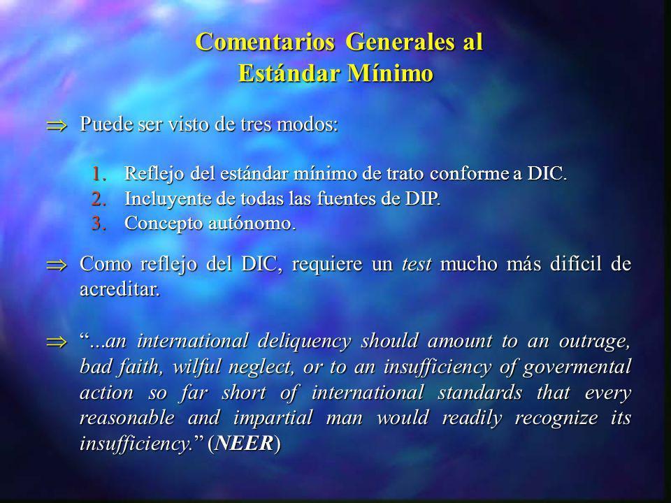 Comentarios Generales al Estándar Mínimo Comentarios Generales al Estándar Mínimo 1.Reflejo del estándar mínimo de trato conforme a DIC. 2.Incluyente