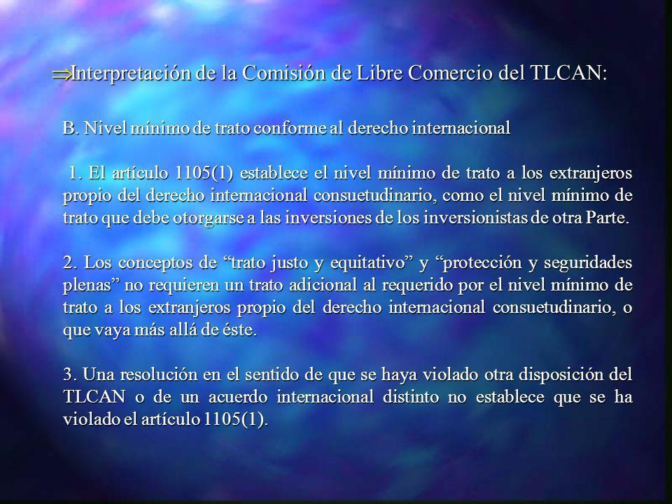Interpretación de la Comisión de Libre Comercio del TLCAN: Interpretación de la Comisión de Libre Comercio del TLCAN: B. Nivel mínimo de trato conform