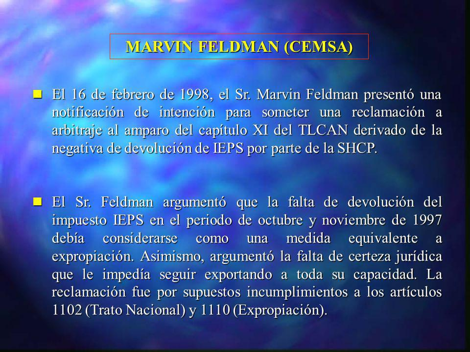 El 16 de febrero de 1998, el Sr. Marvin Feldman presentó una notificación de intención para someter una reclamación a arbitraje al amparo del capítulo