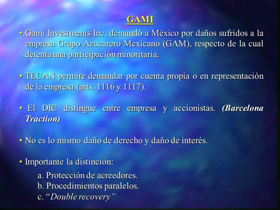 Gami Investments Inc. demandó a México por daños sufridos a la empresa Grupo Azucarero Mexicano (GAM), respecto de la cual detenta una participación m