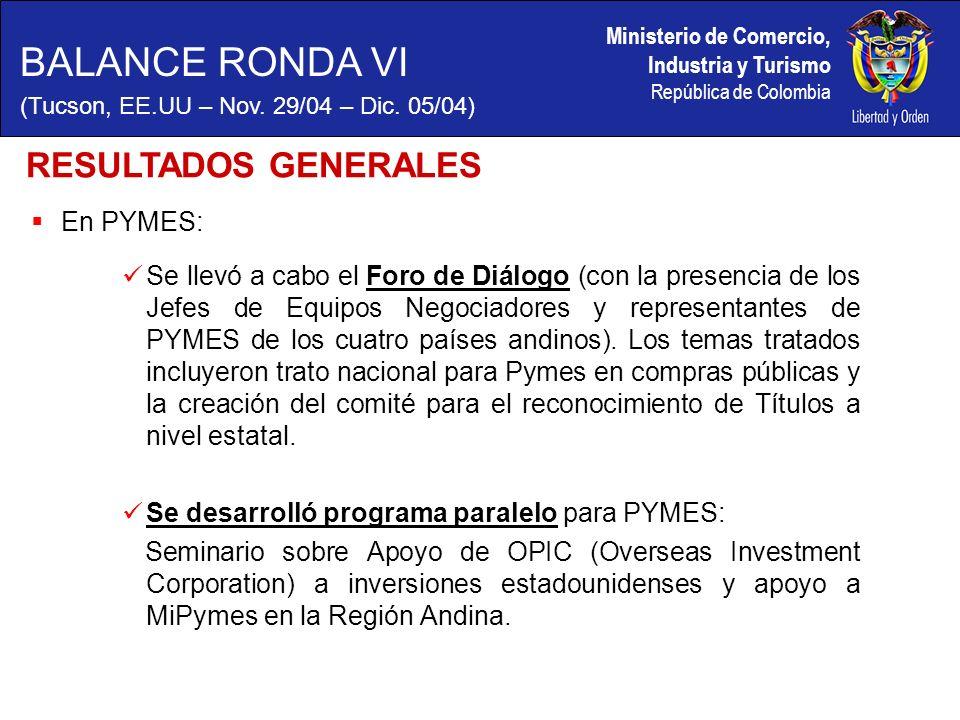 Ministerio de Comercio, Industria y Turismo República de Colombia En PYMES: Se llevó a cabo el Foro de Diálogo (con la presencia de los Jefes de Equipos Negociadores y representantes de PYMES de los cuatro países andinos).