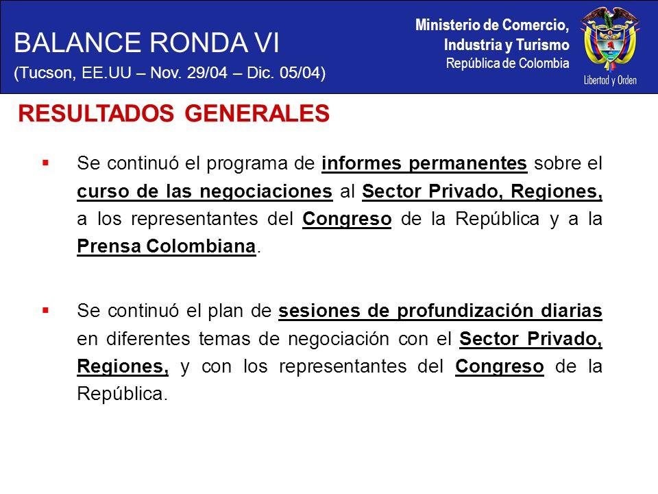 Ministerio de Comercio, Industria y Turismo República de Colombia Se continuó el programa de informes permanentes sobre el curso de las negociaciones al Sector Privado, Regiones, a los representantes del Congreso de la República y a la Prensa Colombiana.
