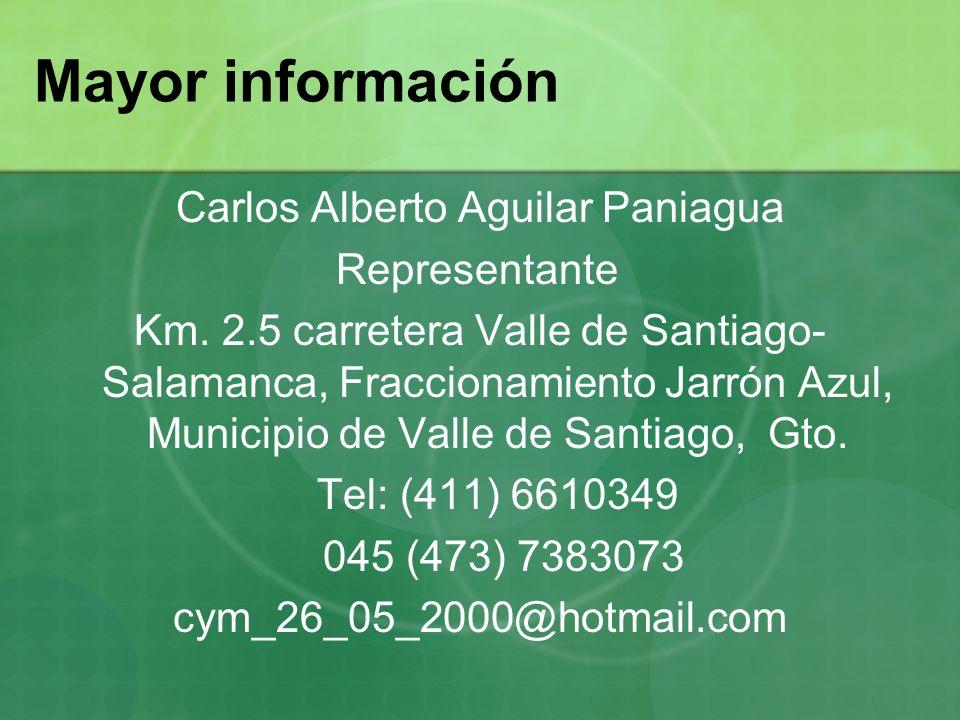 Mayor información Carlos Alberto Aguilar Paniagua Representante Km. 2.5 carretera Valle de Santiago- Salamanca, Fraccionamiento Jarrón Azul, Municipio