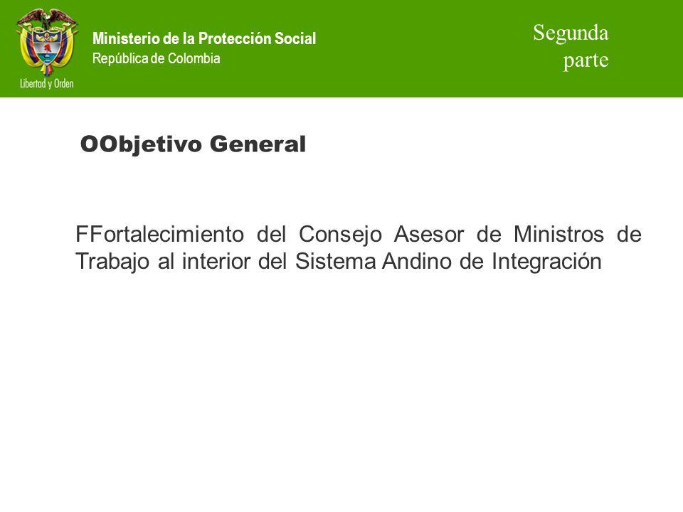 Ministerio de la Protección Social República de Colombia FFortalecimiento del Consejo Asesor de Ministros de Trabajo al interior del Sistema Andino de