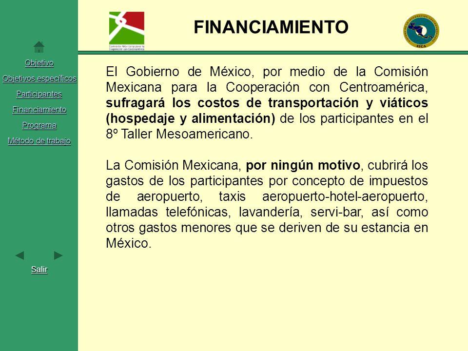 Objetivo Objetivos específicos Objetivos específicos Participantes Financiamiento Programa Método de trabajo Método de trabajo Salir FINANCIAMIENTO El
