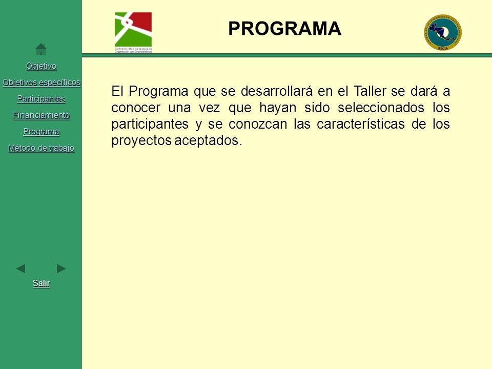 Objetivo Objetivos específicos Objetivos específicos Participantes Financiamiento Programa Método de trabajo Método de trabajo Salir PROGRAMA El Progr