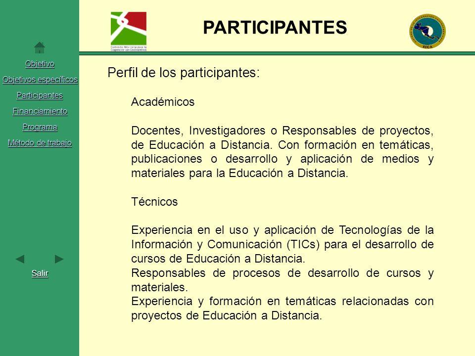 Objetivo Objetivos específicos Objetivos específicos Participantes Financiamiento Programa Método de trabajo Método de trabajo Salir PARTICIPANTES Per