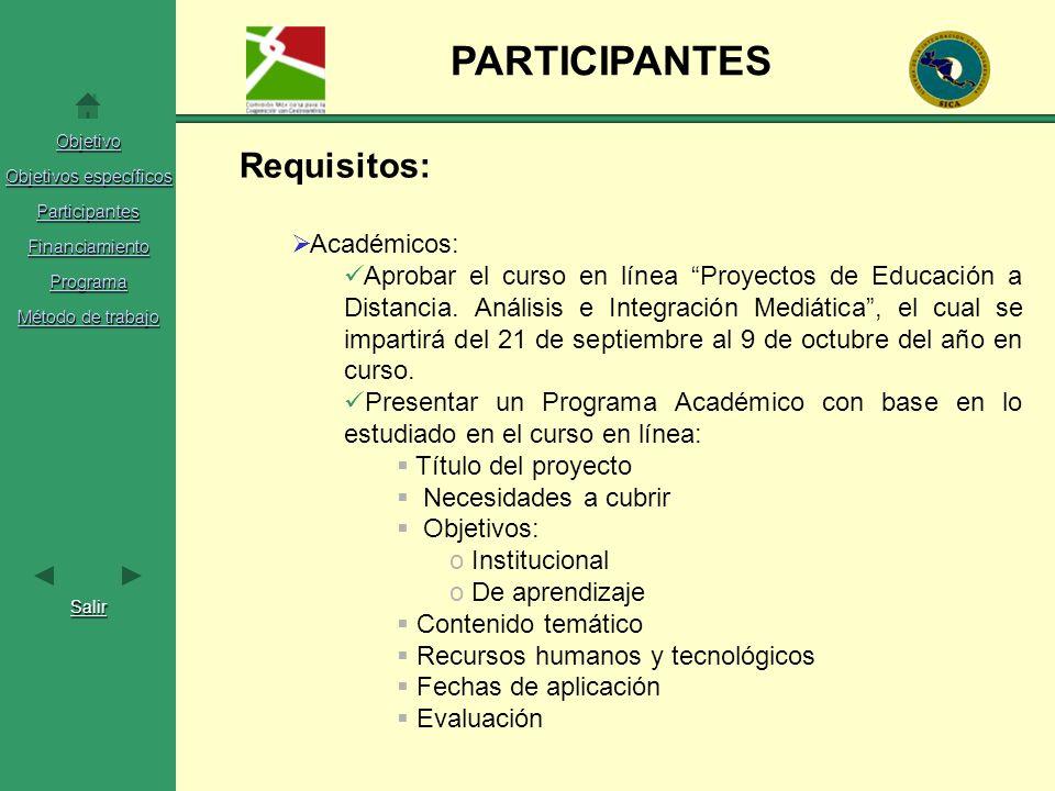 Objetivo Objetivos específicos Objetivos específicos Participantes Financiamiento Programa Método de trabajo Método de trabajo Salir PARTICIPANTES Req