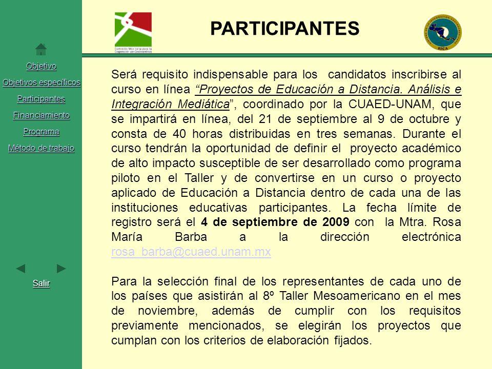 Objetivo Objetivos específicos Objetivos específicos Participantes Financiamiento Programa Método de trabajo Método de trabajo Salir PARTICIPANTES Ser