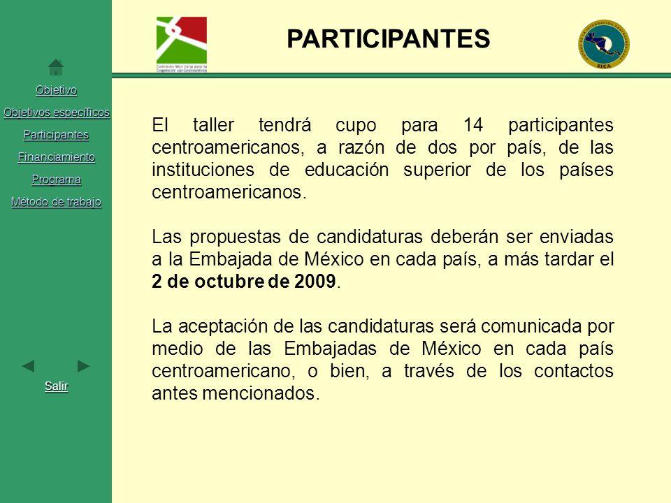 Objetivo Objetivos específicos Objetivos específicos Participantes Financiamiento Programa Método de trabajo Método de trabajo Salir PARTICIPANTES El