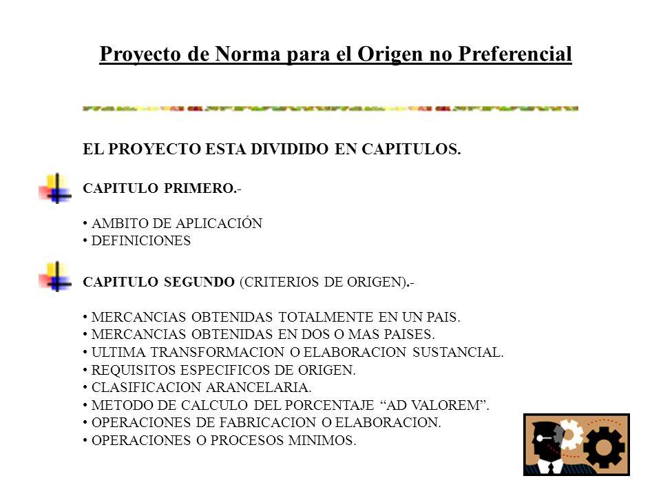 Proyecto de Norma para el Origen no Preferencial OPERACIONES O PROCESOS QUE NO CONFIEREN EL ORIGEN.