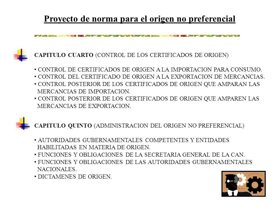 Proyecto de norma para el origen no preferencial CAPITULO CUARTO (CONTROL DE LOS CERTIFICADOS DE ORIGEN) CONTROL DE CERTIFICADOS DE ORIGEN A LA IMPORTACION PARA CONSUMO.