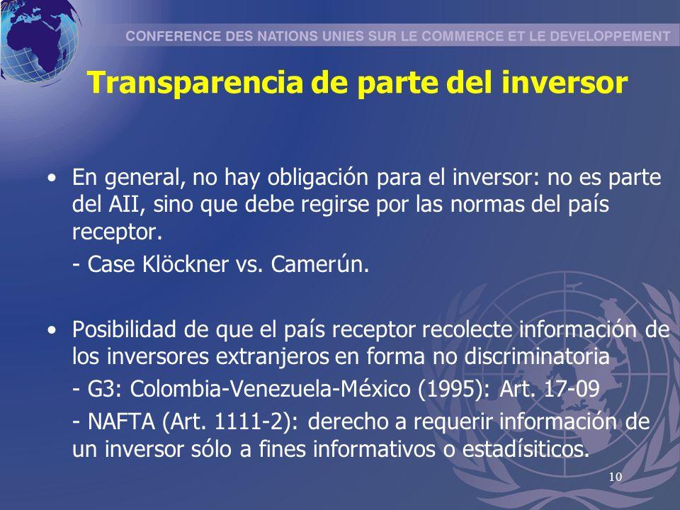 10 Transparencia de parte del inversor En general, no hay obligaci ó n para el inversor: no es parte del AII, sino que debe regirse por las normas del pa í s receptor.