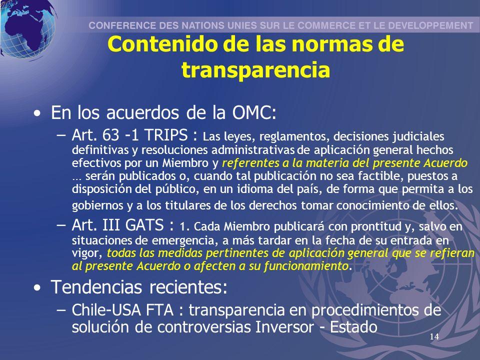 14 Contenido de las normas de transparencia En los acuerdos de la OMC: –Art.