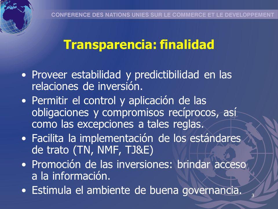 3 Transparencia: finalidad Proveer estabilidad y predictibilidad en las relaciones de inversión.