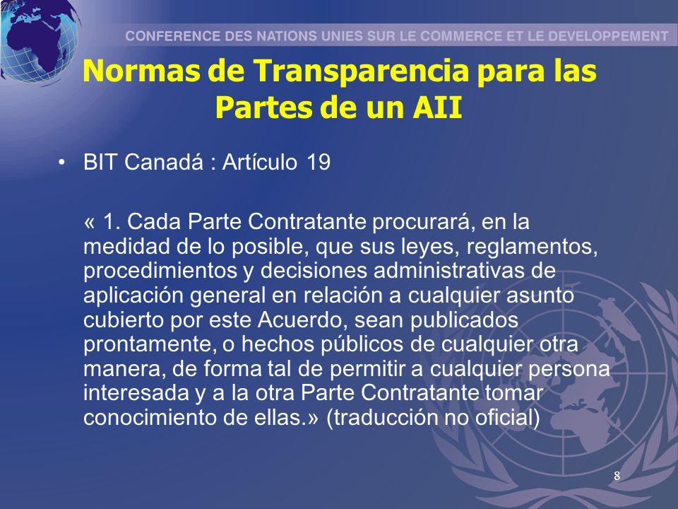8 Normas de Transparencia para las Partes de un AII BIT Canadá : Artículo 19 « 1.
