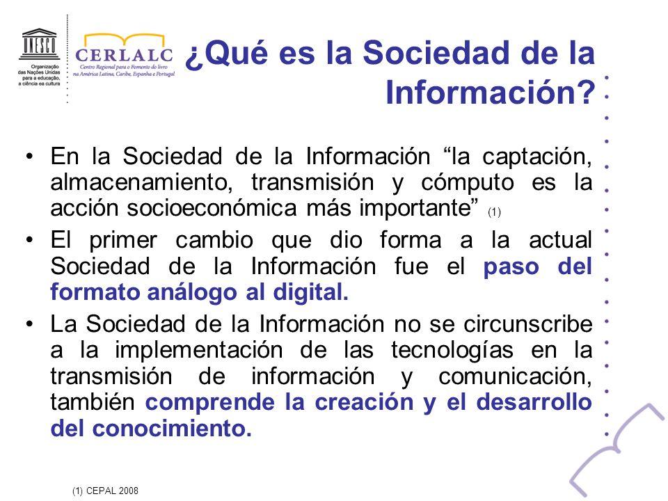 ¿Qué es la Sociedad de la Información? En la Sociedad de la Información la captación, almacenamiento, transmisión y cómputo es la acción socioeconómic