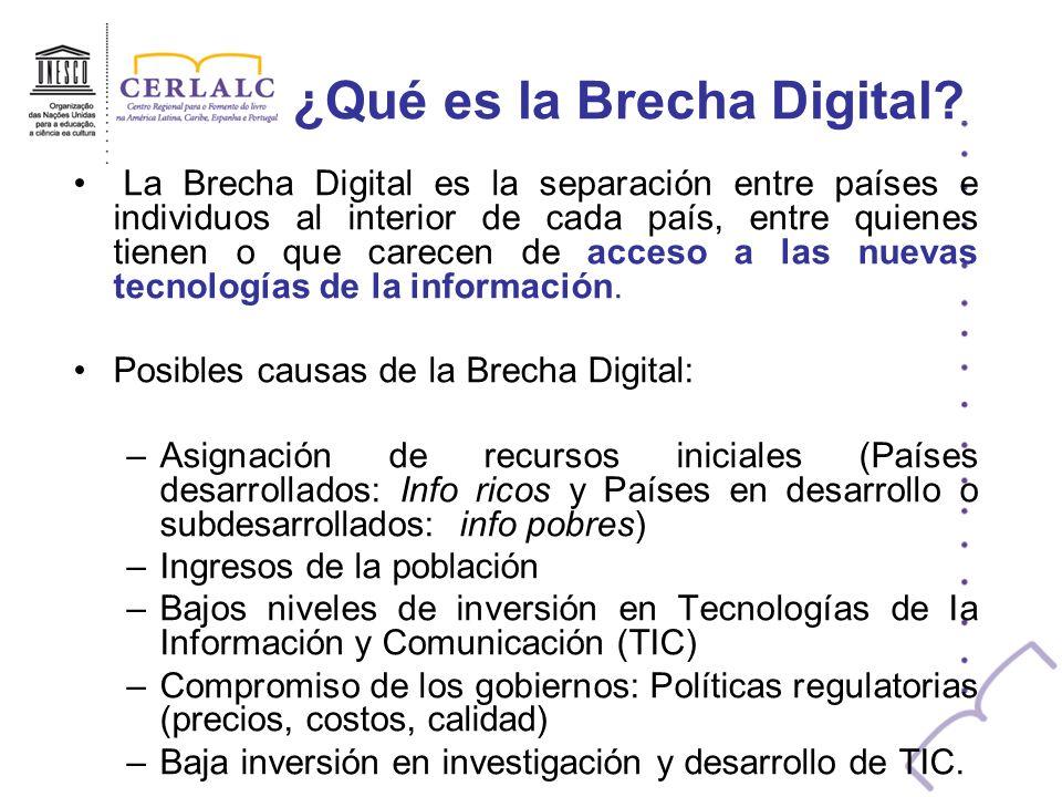 ¿Qué es la Brecha Digital? La Brecha Digital es la separación entre países e individuos al interior de cada país, entre quienes tienen o que carecen d