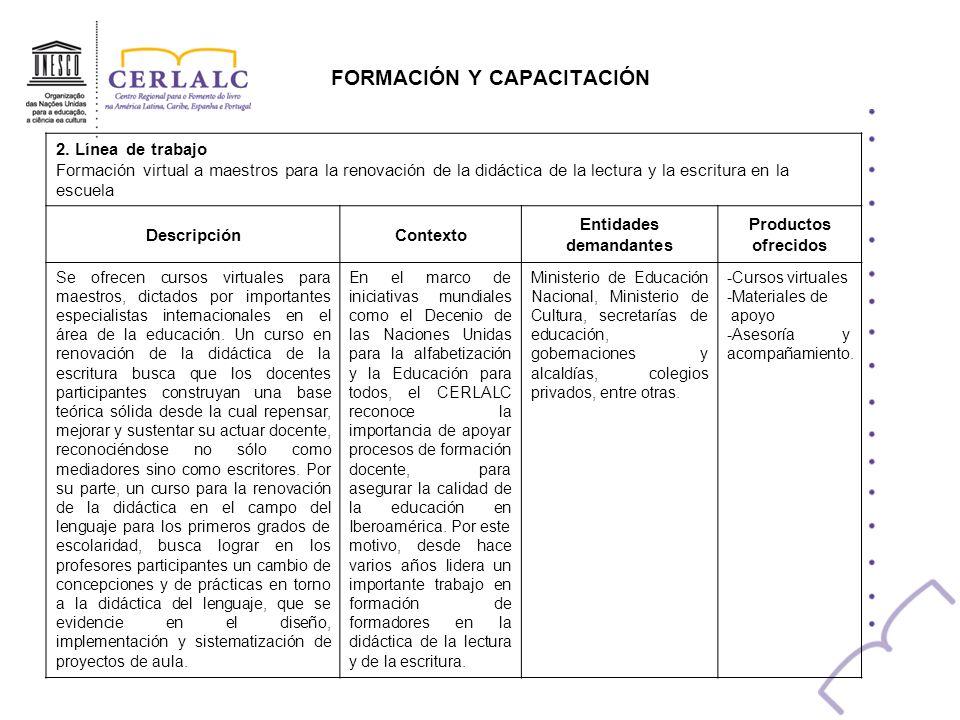FORMACIÓN Y CAPACITACIÓN 2. Línea de trabajo Formación virtual a maestros para la renovación de la didáctica de la lectura y la escritura en la escuel