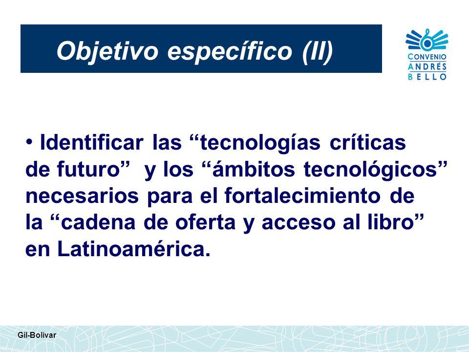 Objetivo específico (II) Gil-Bolívar Identificar las tecnologías críticas de futuro y los ámbitos tecnológicos necesarios para el fortalecimiento de l